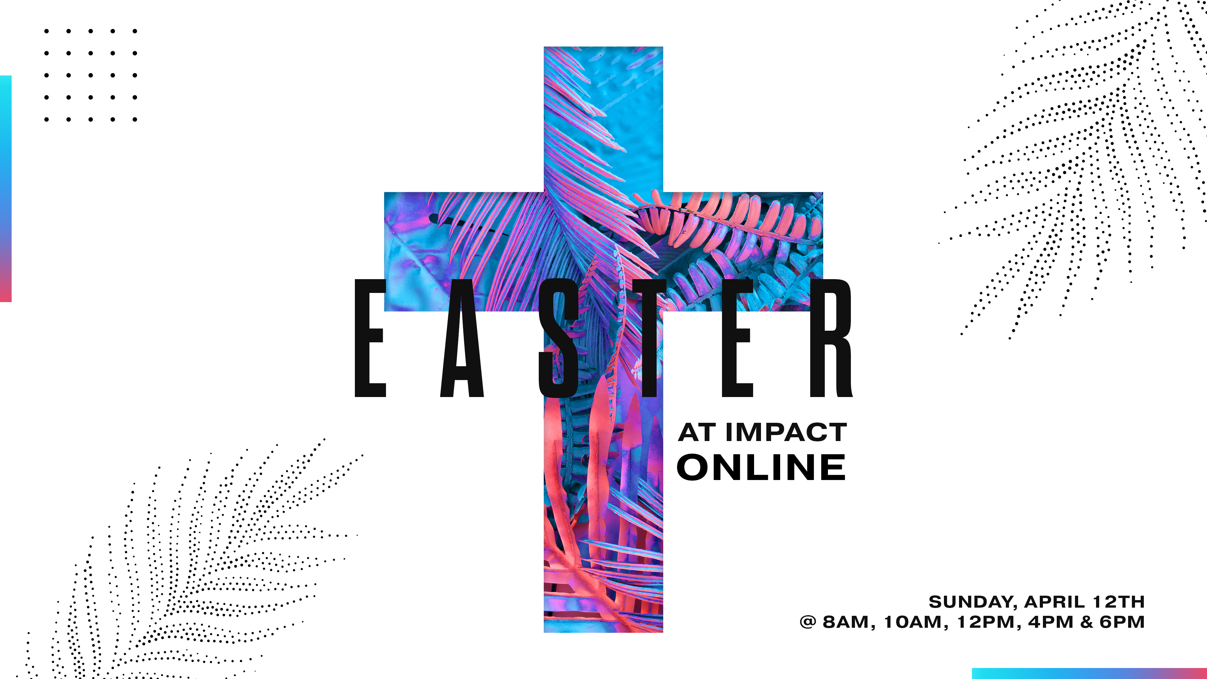 Easter at Impact ONLINE!