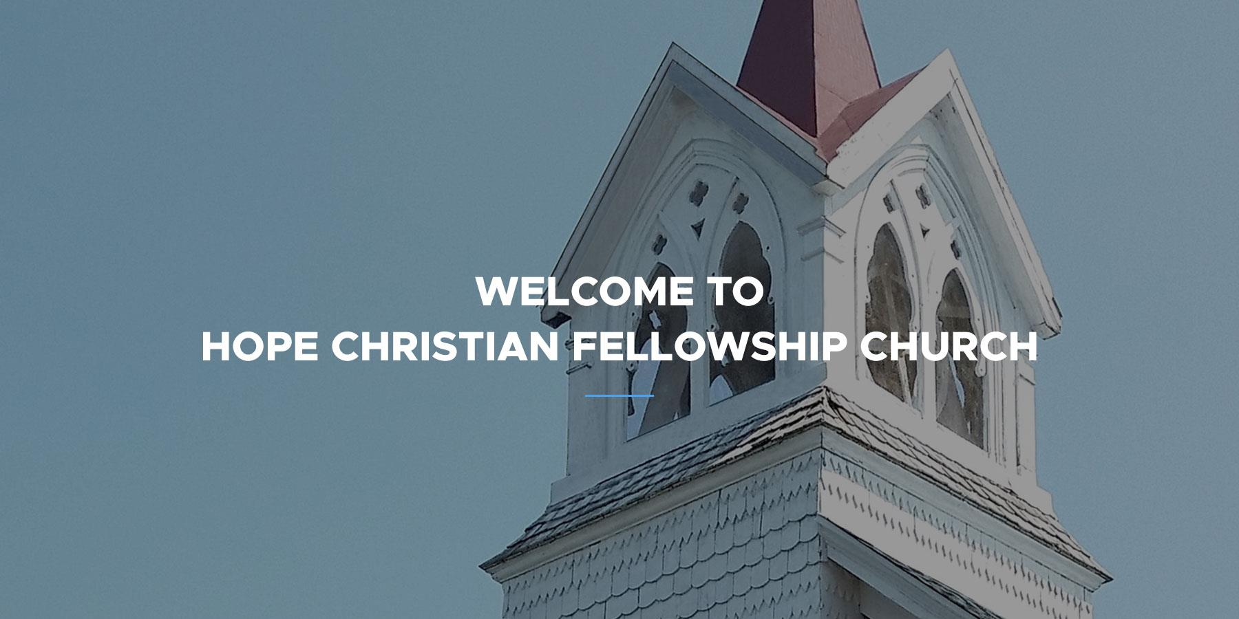 Welcome to Hope Christian Fellowship Church