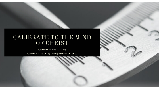 Calibrate to the mind of Christ!