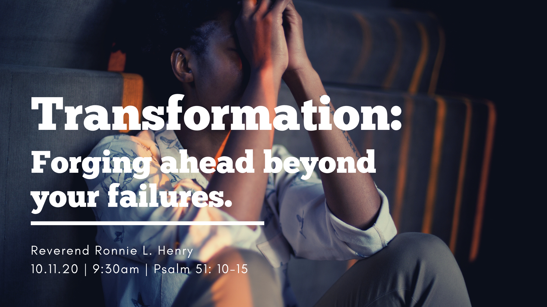 Transformation: Forging ahead beyond your failures!