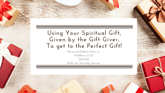 Using Your Spiritual Gift, Given by the Gift Giver, To get to the Perfect Gift!