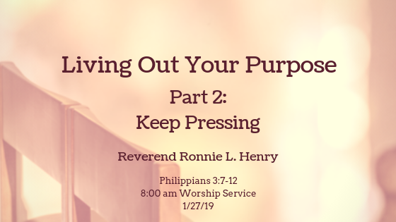 Living Out Your Purpose, Part 2: Keep Pressing