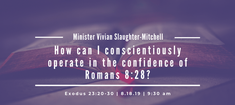 How can I conscientiously operate in the Confidence of Romans 8:28?