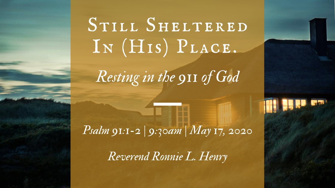 Still Sheltered in (His) Place: Resting in the 911 of God