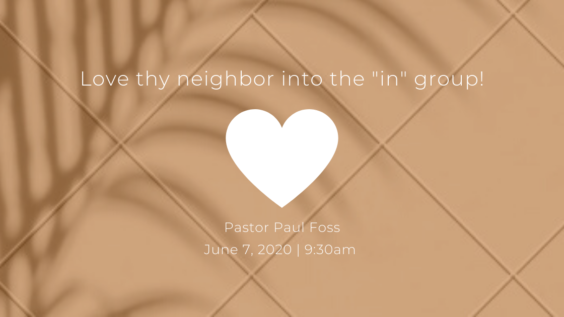 "Love thy neighbor into the ""in"" group"