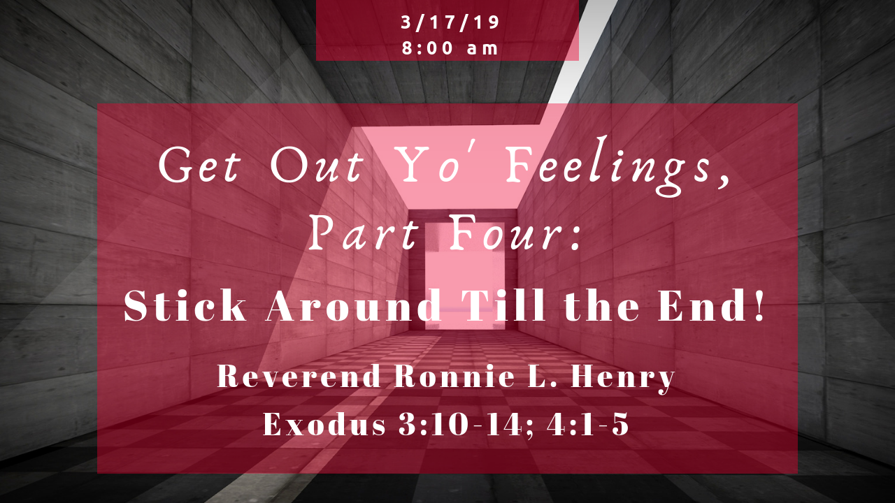 Get Out Yo Feelings, Part Four: Stick Around Till The End!