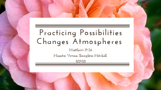 Practicing Possibilities Changes Atmospheres