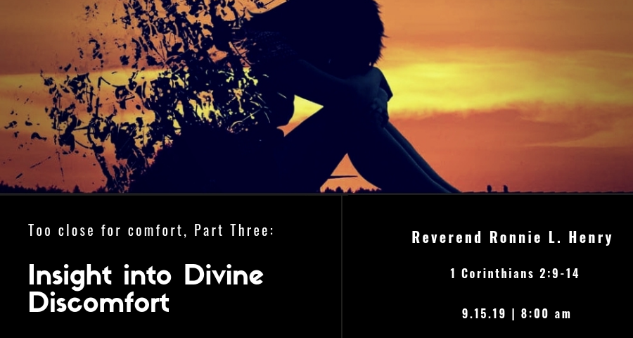 Too Close for Comfort, Part Three: Insight into Divine Discomfort