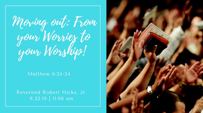 ... Move out from your Worries into your Worship!