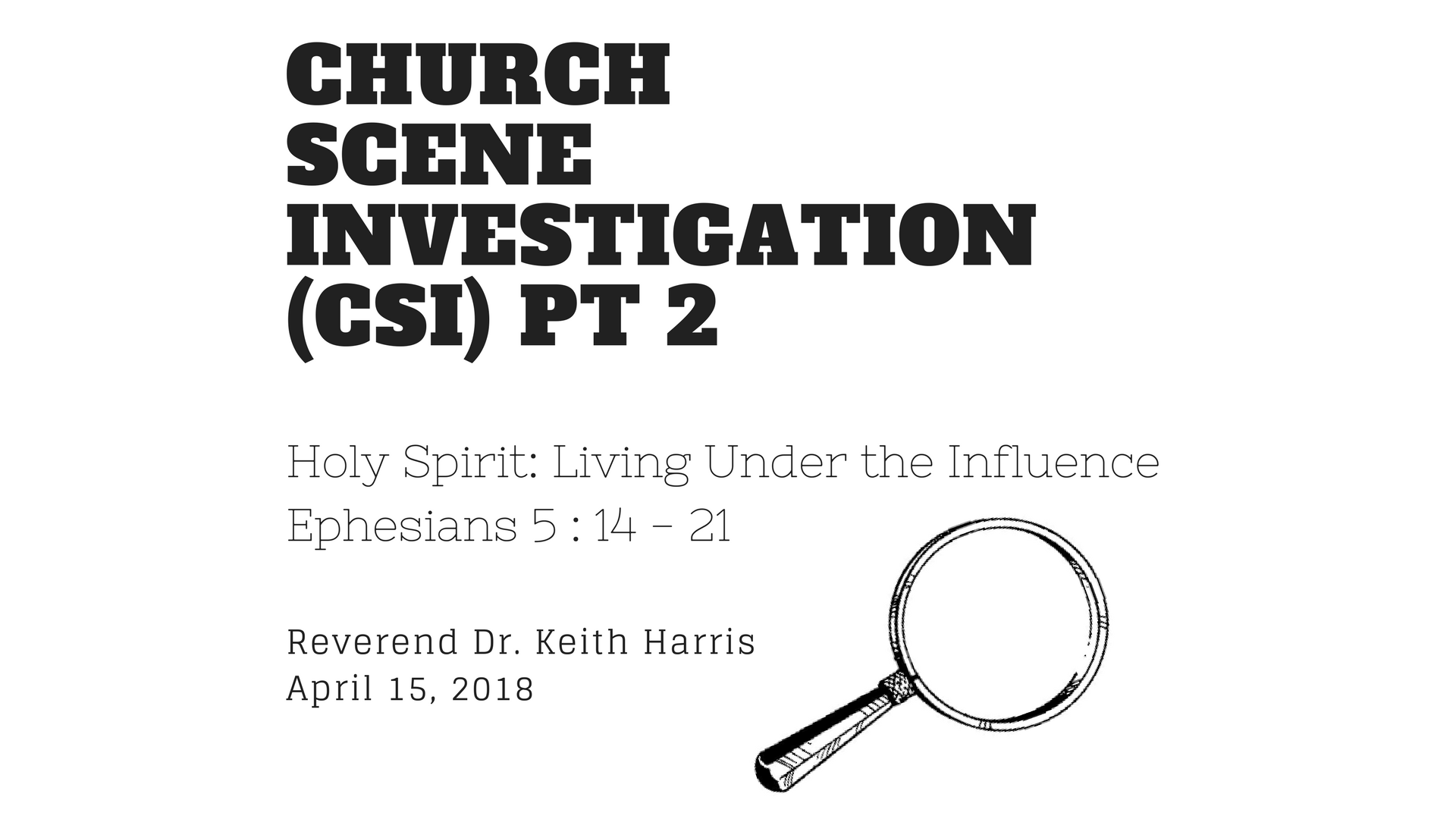 CSI (Church Scene Investigation) Part II