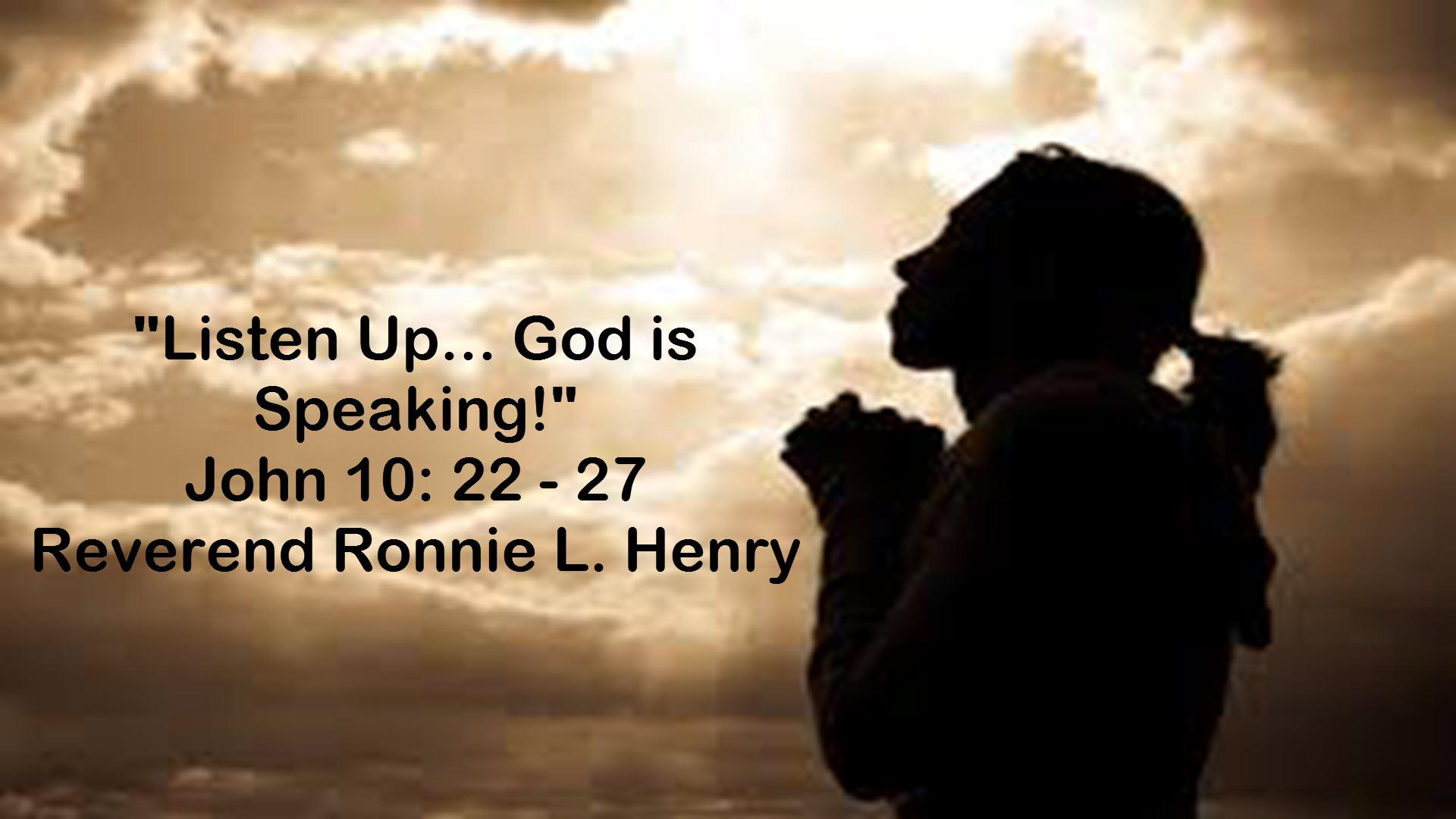 Listen Up…God is Speaking