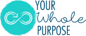 Your Whole Purpose