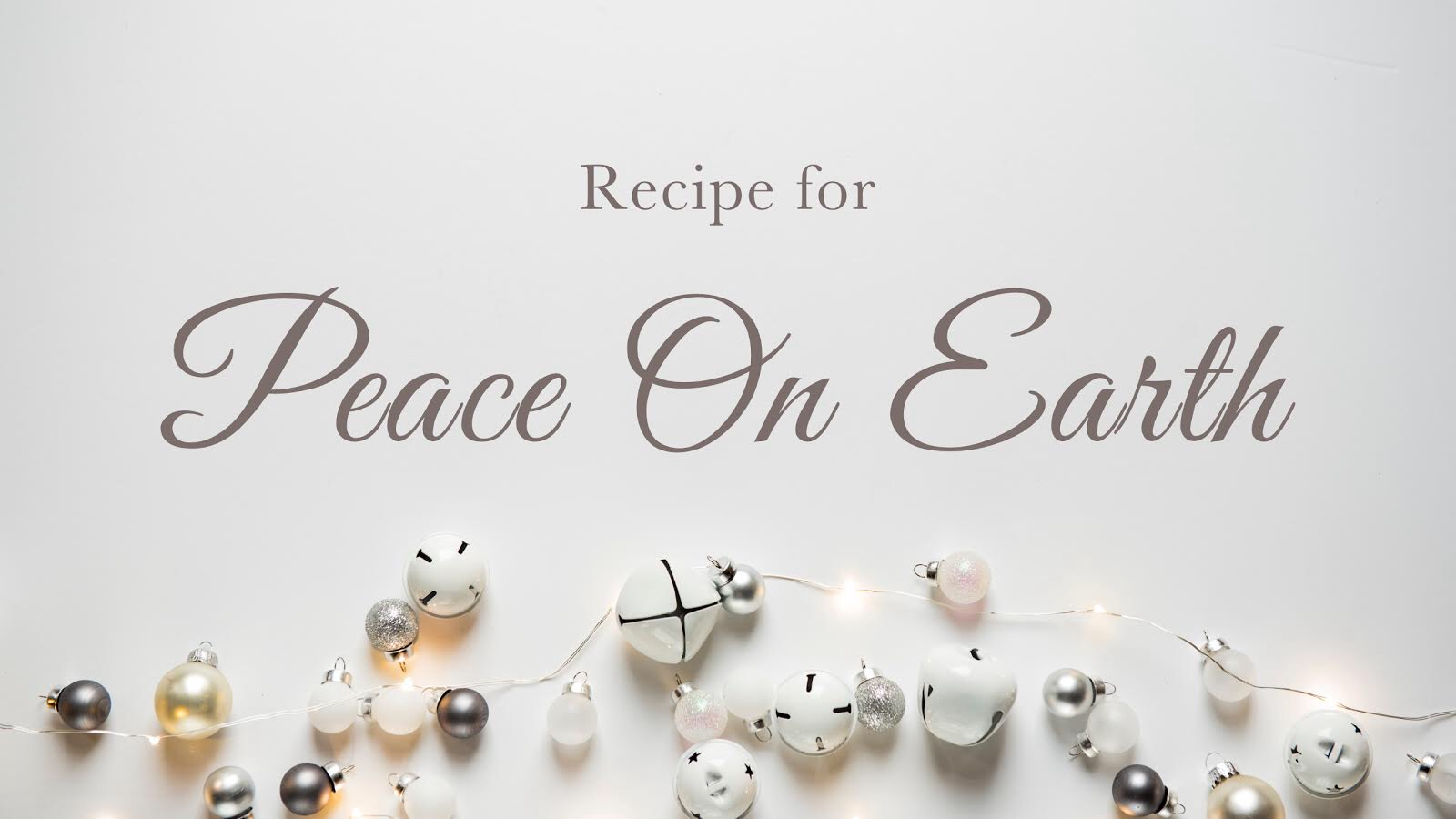 Recipe for Peace on Earth