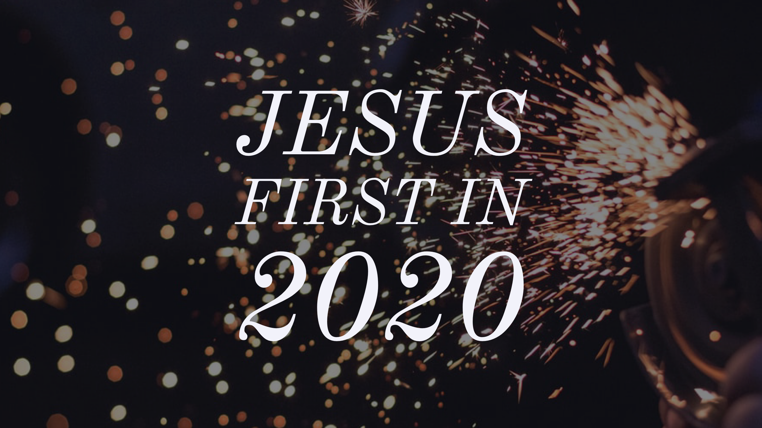 Jesus First in 2020
