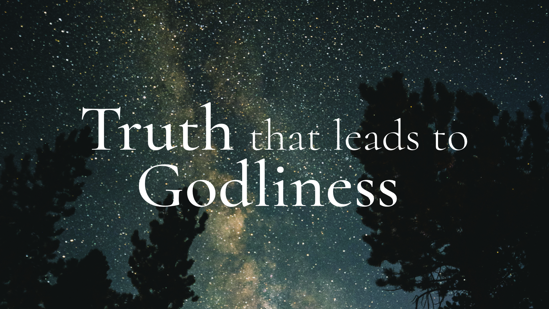 Truth that Leads to Godliness