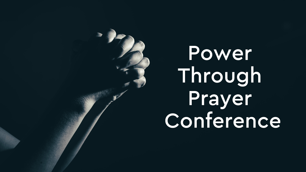 Power Thru Prayer Conference