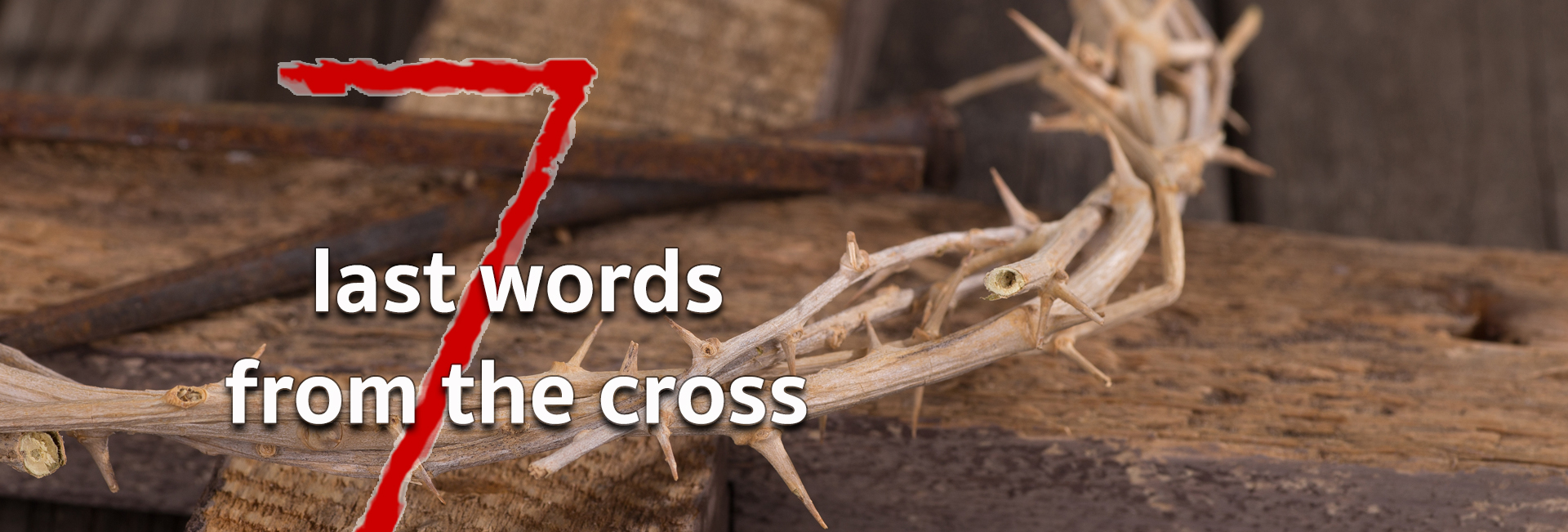 7 Last Words from the Cross