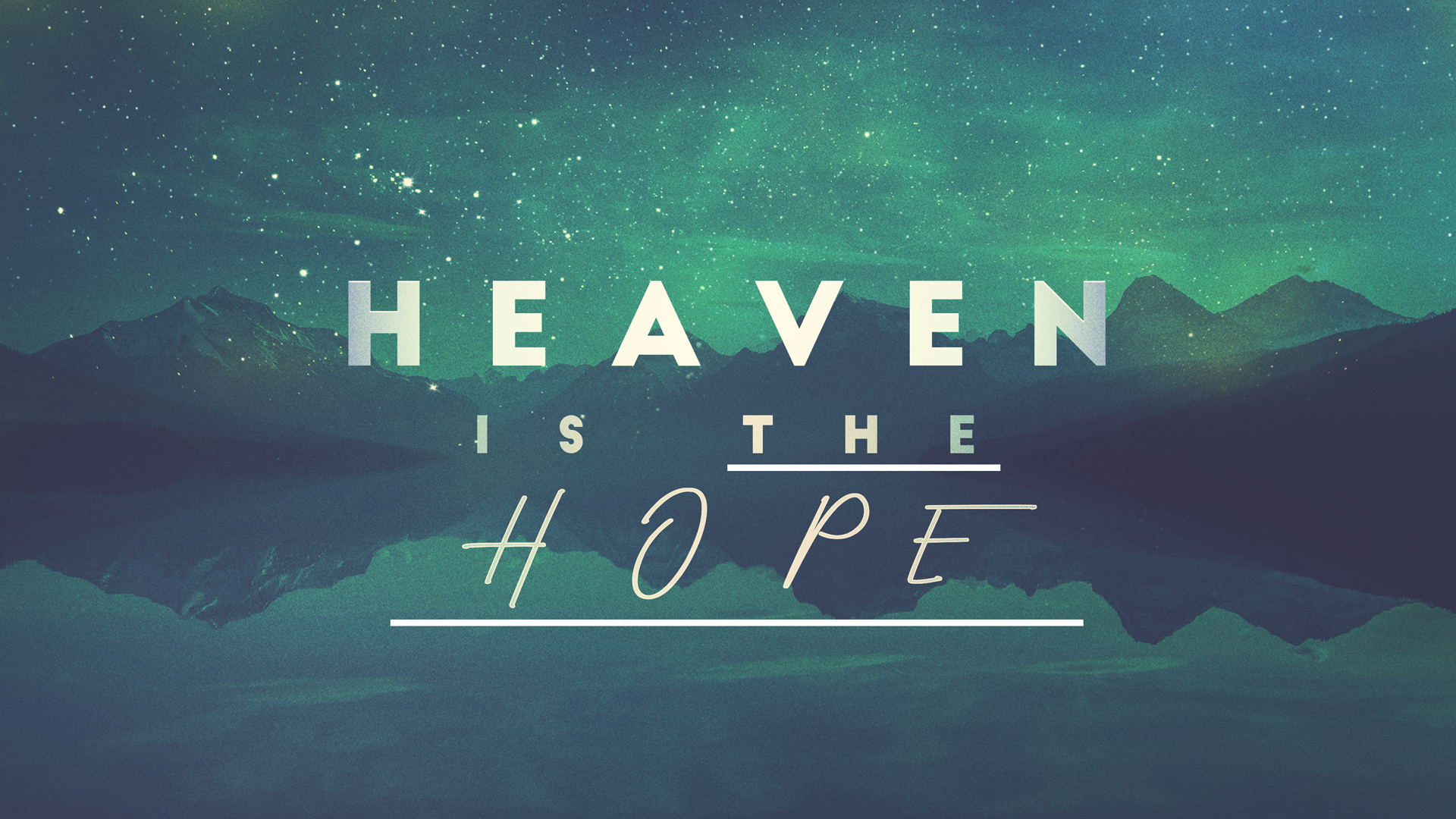 Heaven Is Our Hope