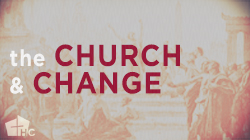 The Church and Change