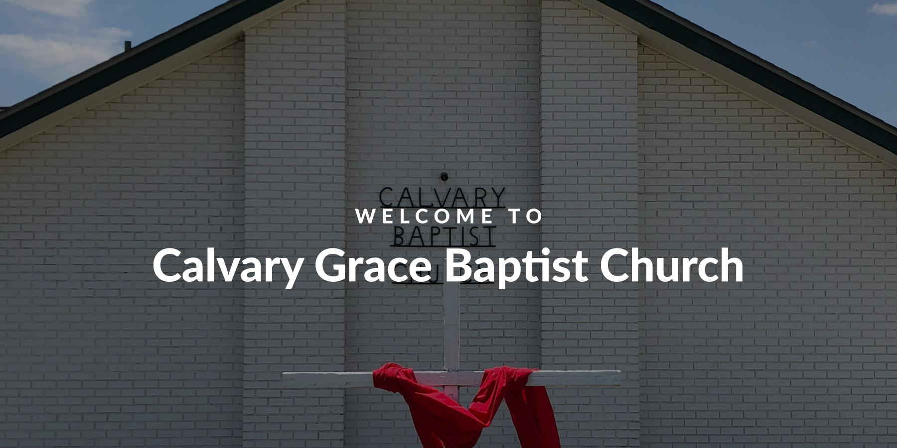 Welcome to Calvary Grace Church
