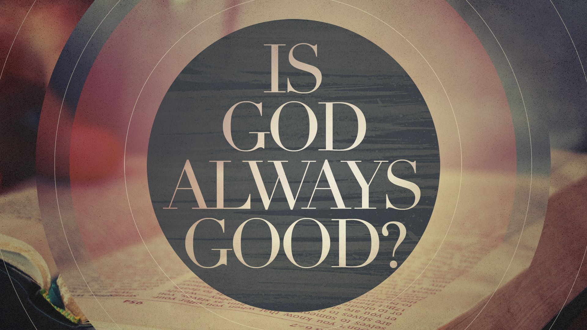 Is God Always Good?