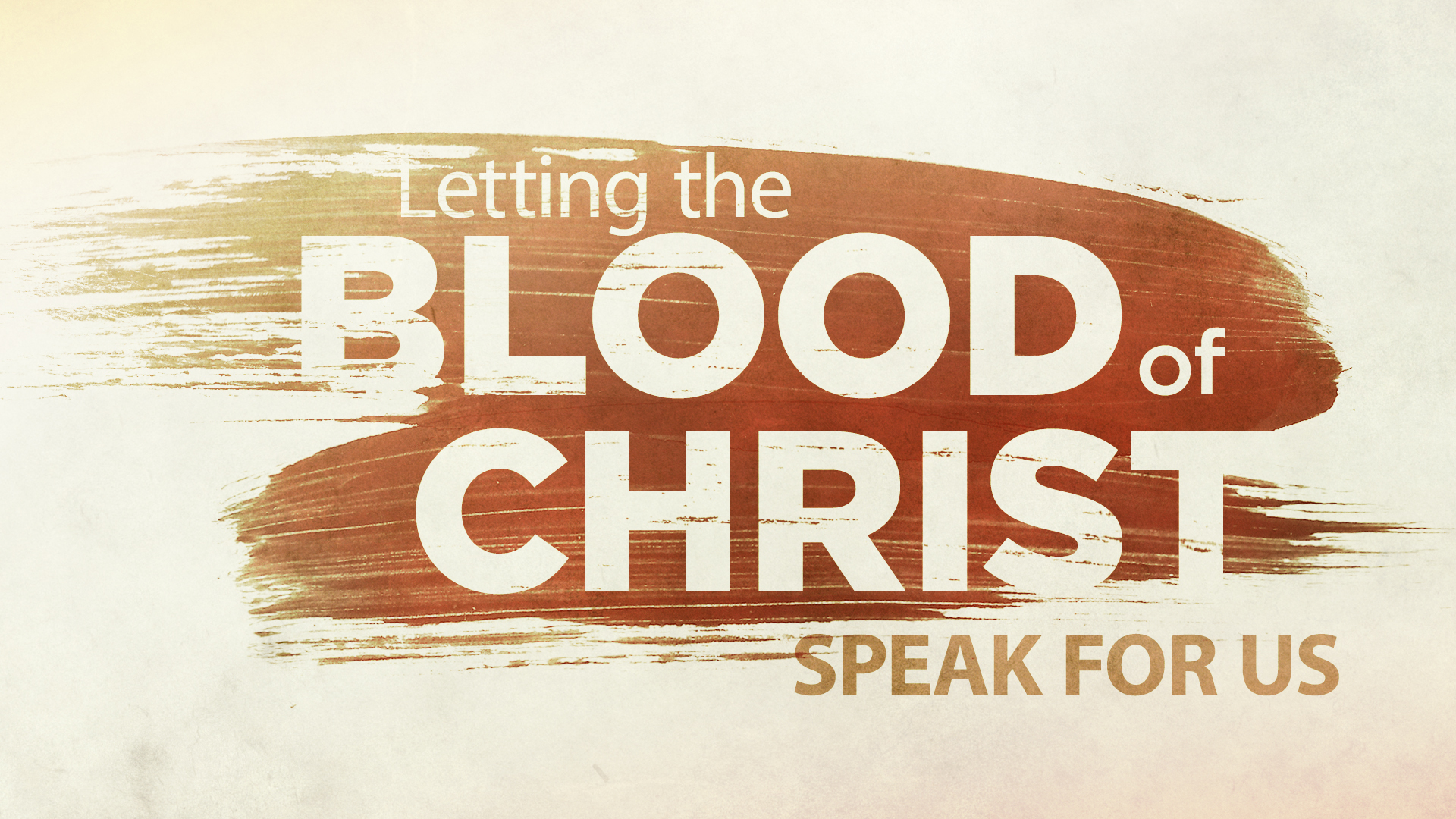 Letting The Blood Of Christ Speak For Us