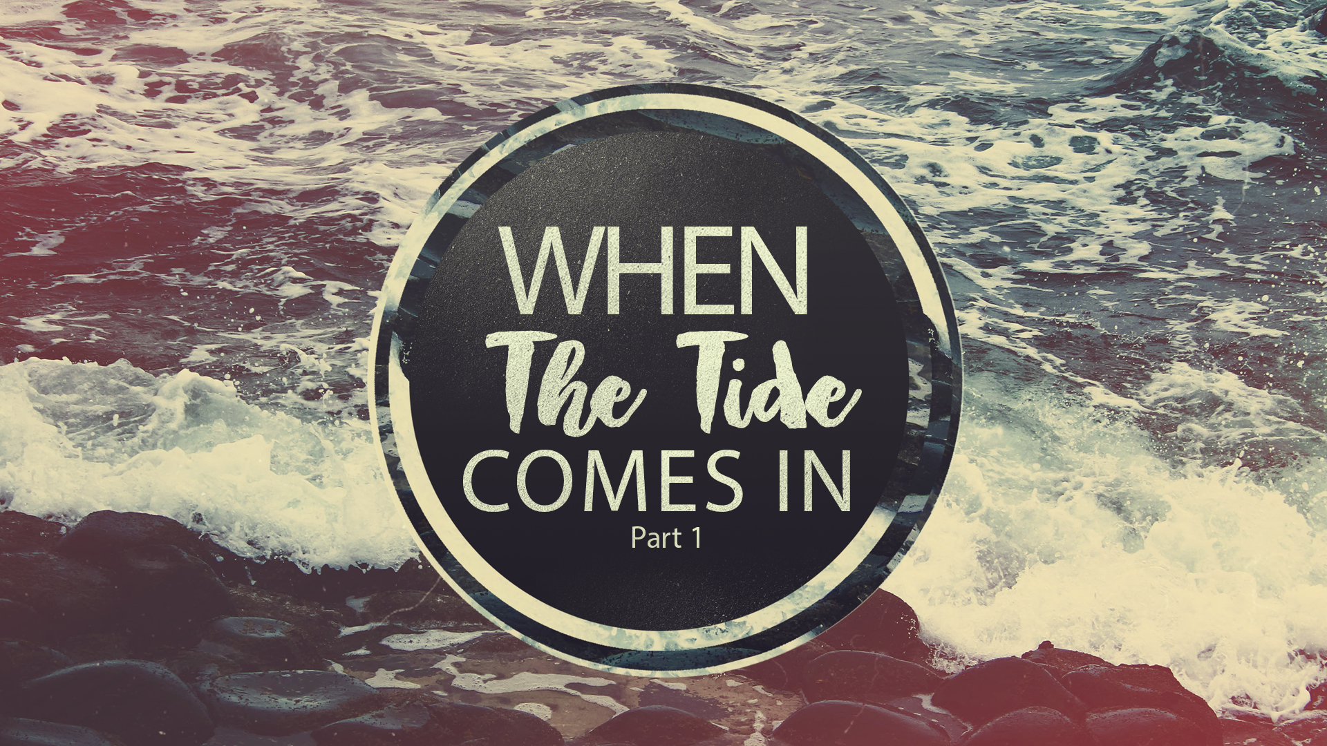 When The Tide Comes In Part 1