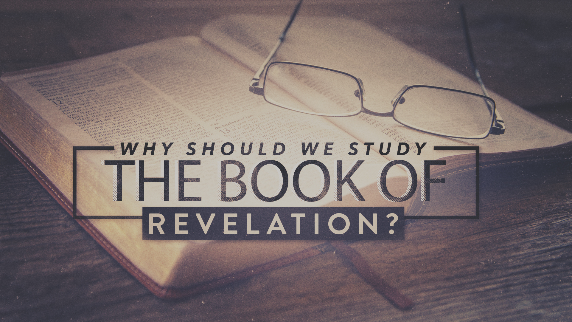 Why Should We Study The Book Of Revelation?