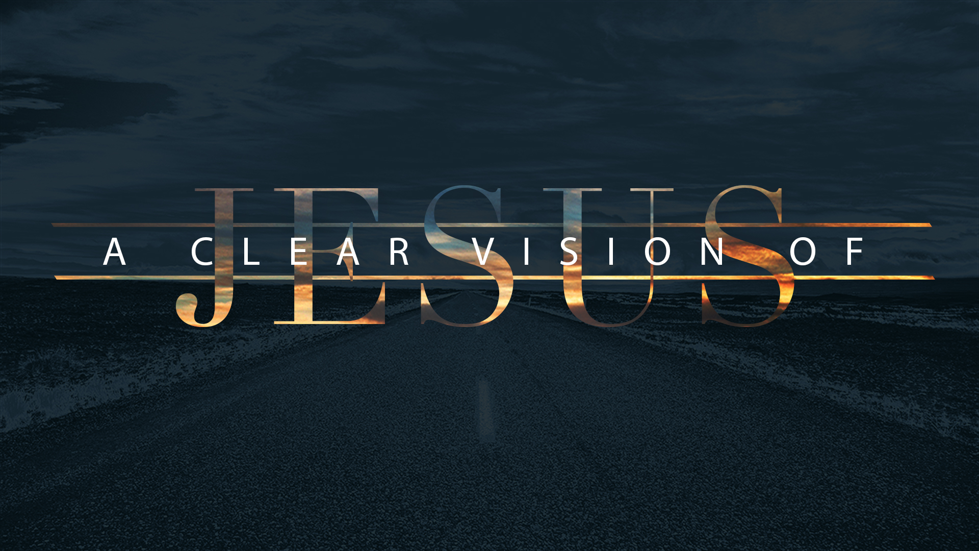 A Clear Vision Of Jesus