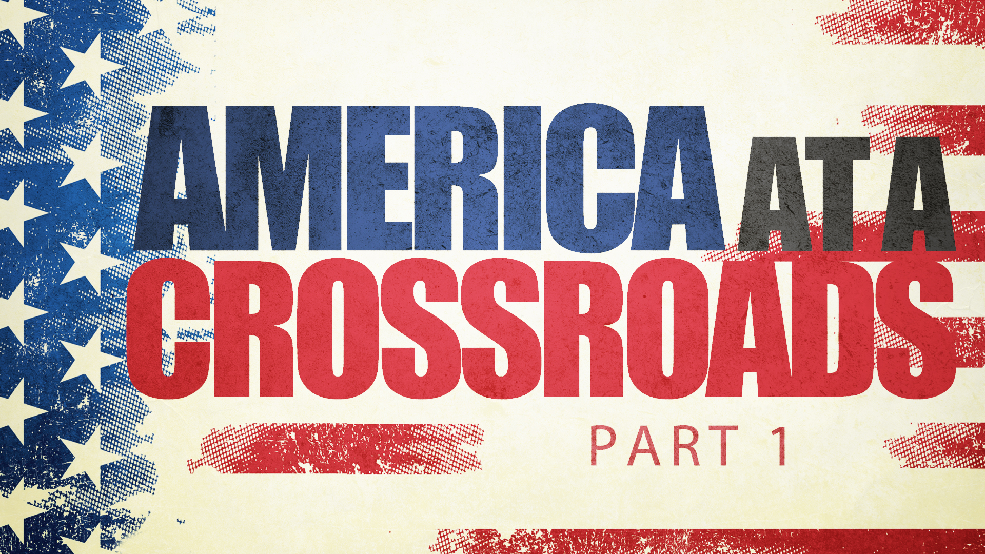 America At A Crossroads Part 1
