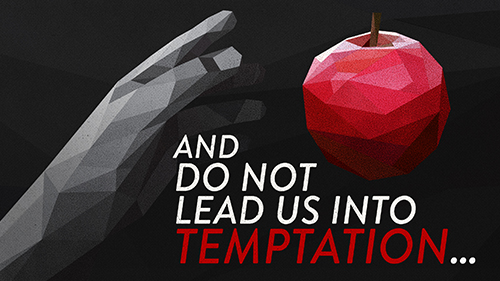 And Do Not Lead Us Into Temptation