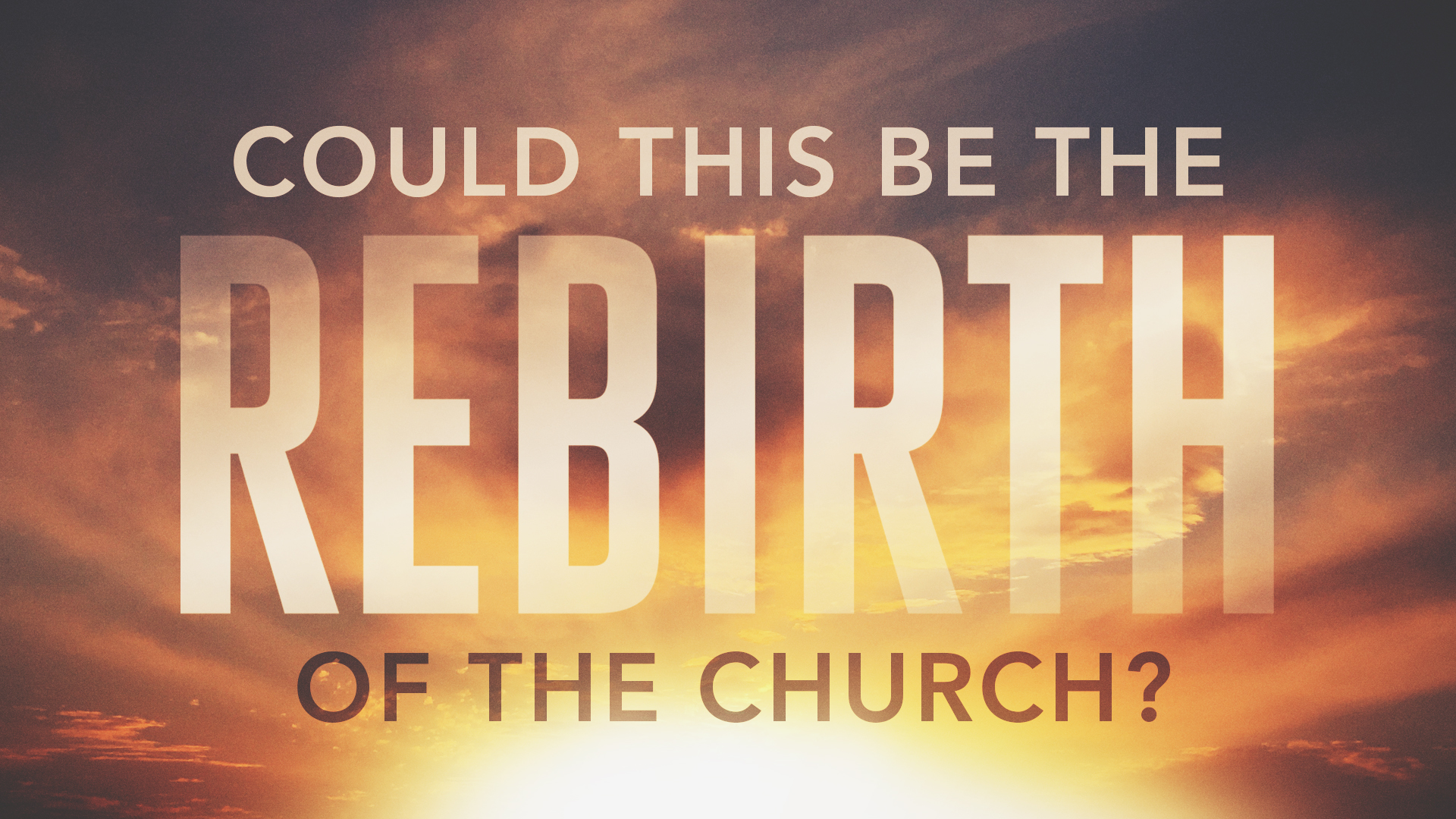 Could This Be The Rebirth Of The Church?