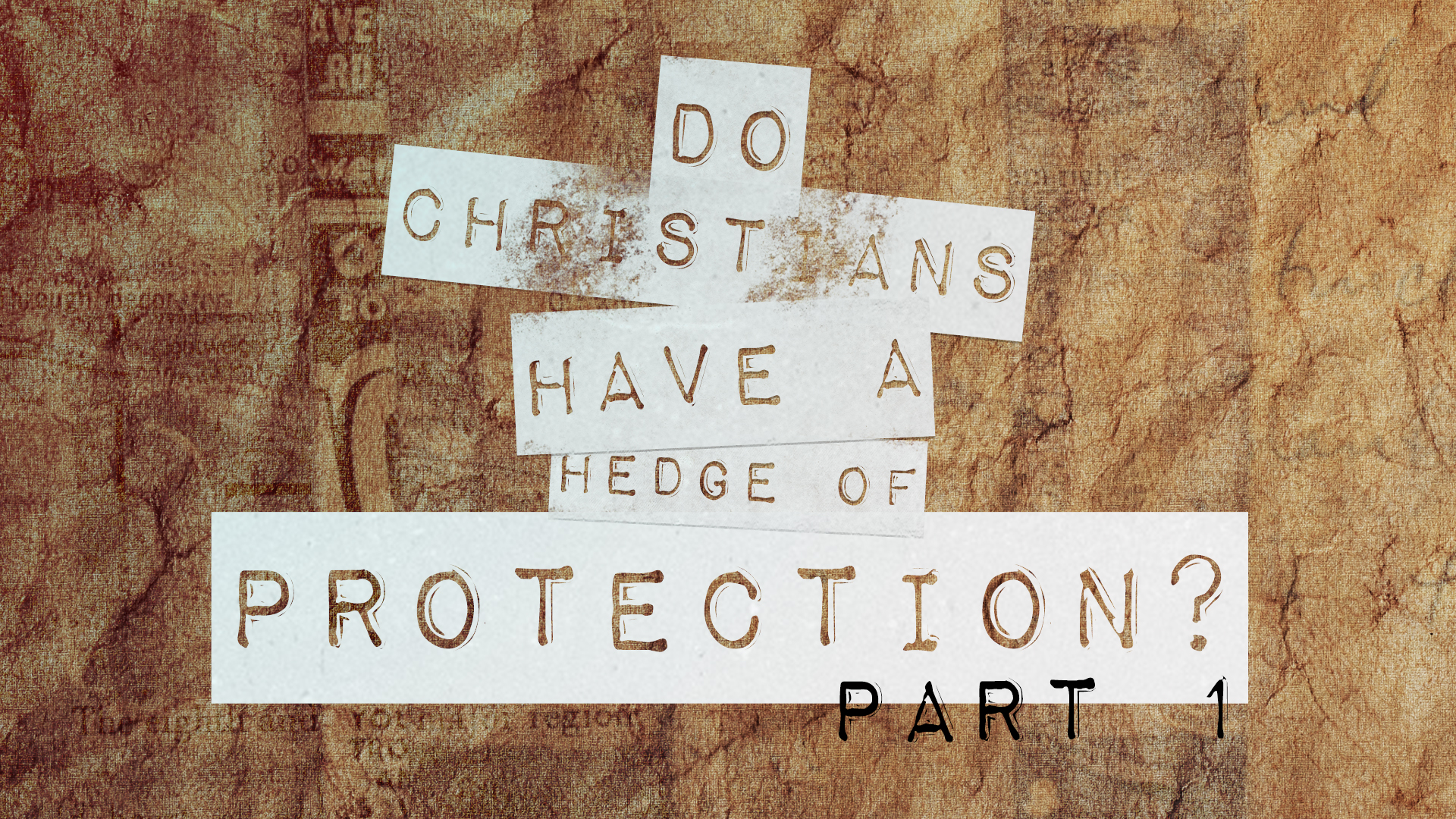 Do Christians Have A Hedge Of Protection Part 1