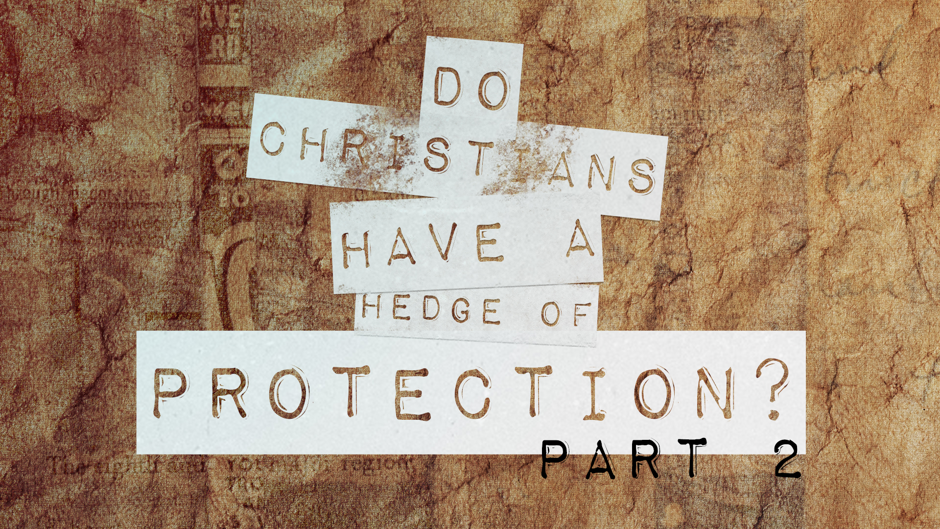 Do Christians Have A Hedge Of Protection Part 2
