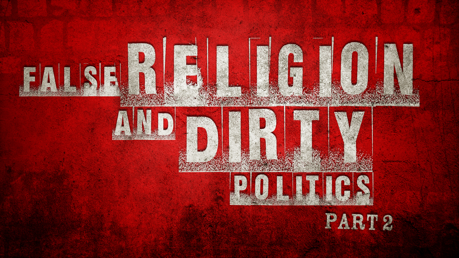 False Religion And Dirty Politics Part 2