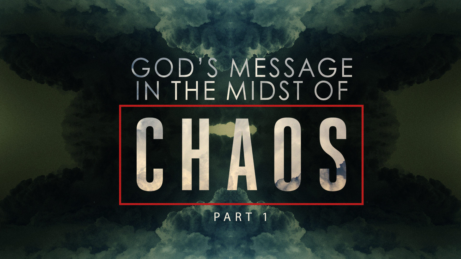 Gods Message In The Midst Of Chaos Part 1