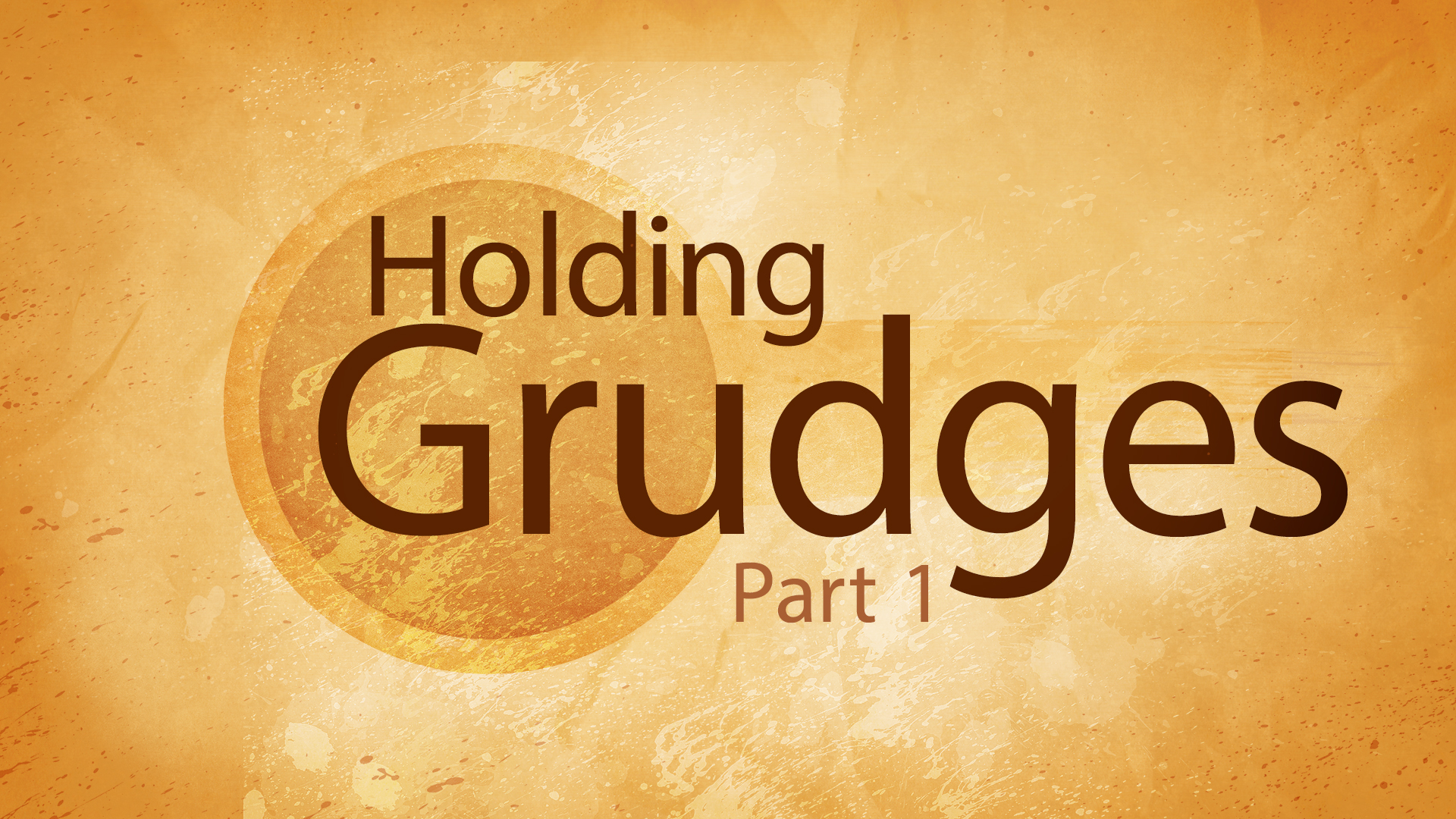 Holding Grudges Part 1