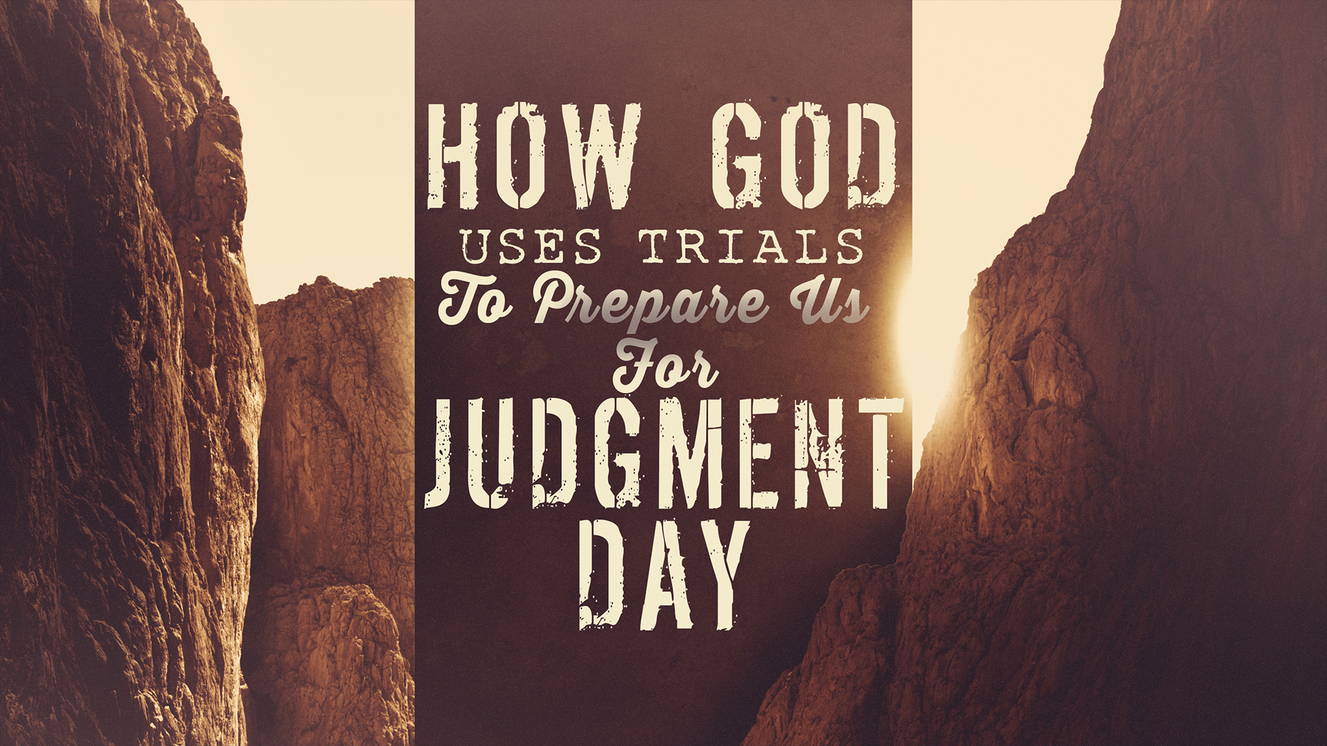 How God Uses Trials To Prepare Us For Judgment Day