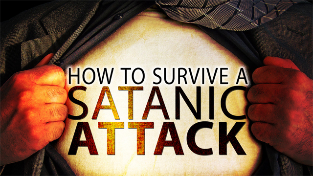 How To Survive A Satanic Attack