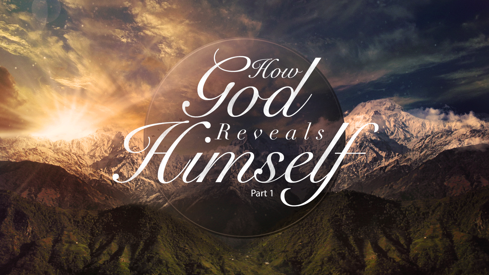How God Reveals Himself Part 1