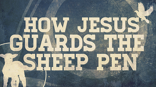 How Jesus Guards The Sheep Pen