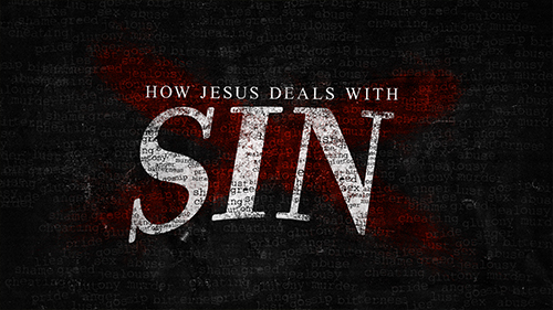 How Jesus Deals With Sin