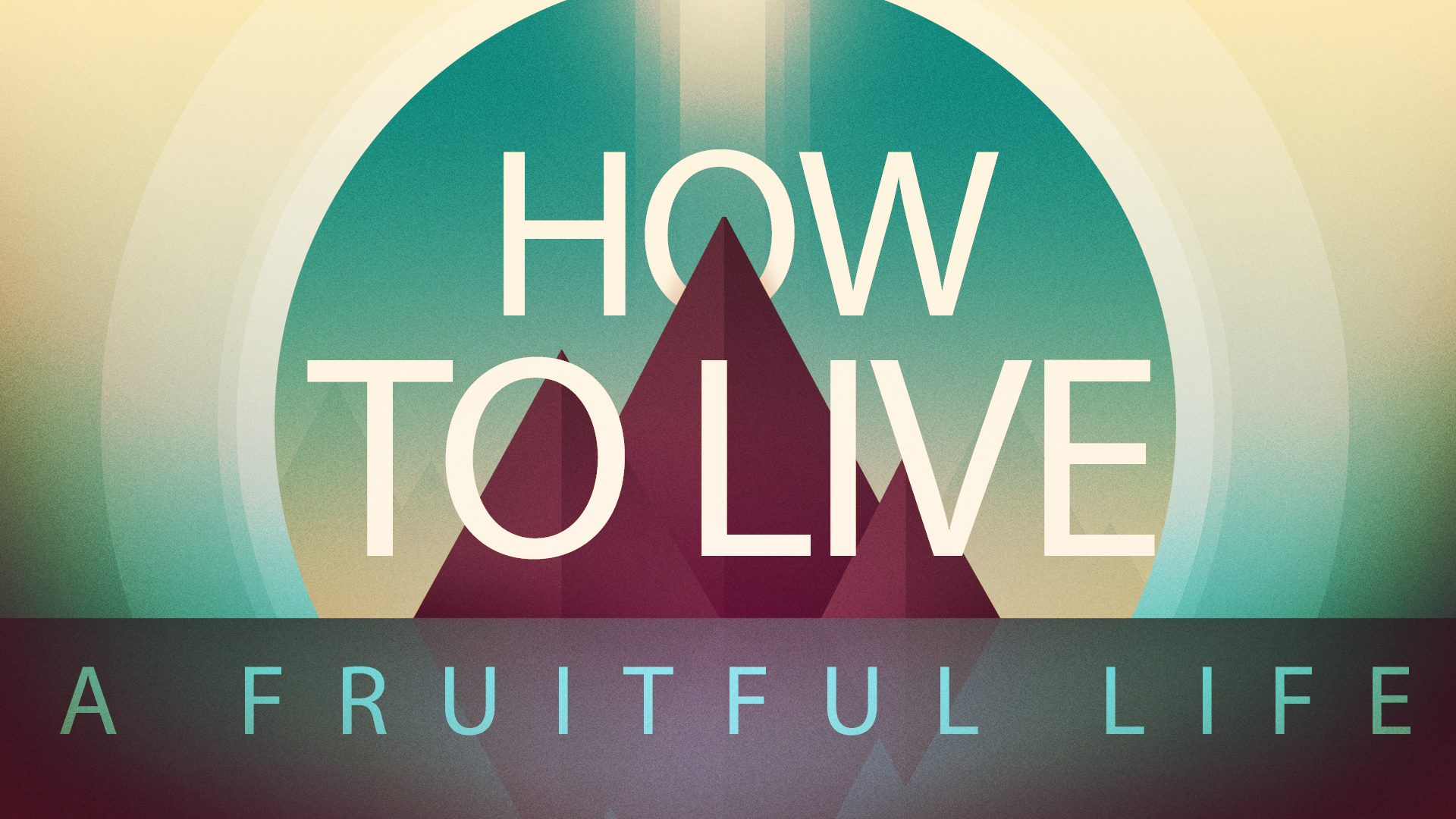 How To Live A Fruitful Life