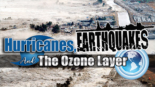 Hurricanes, Earthquakes and the Ozone Layer