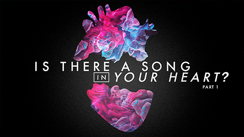 Is There A Song In Your Heart? Part 1