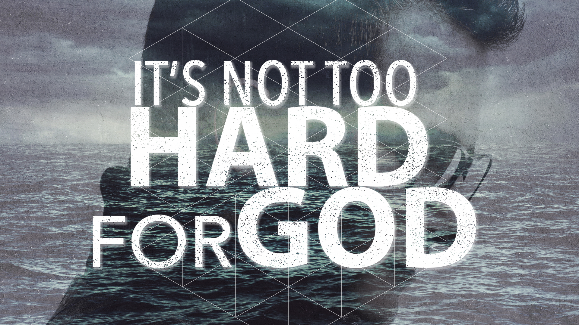 Its Not Too Hard For God