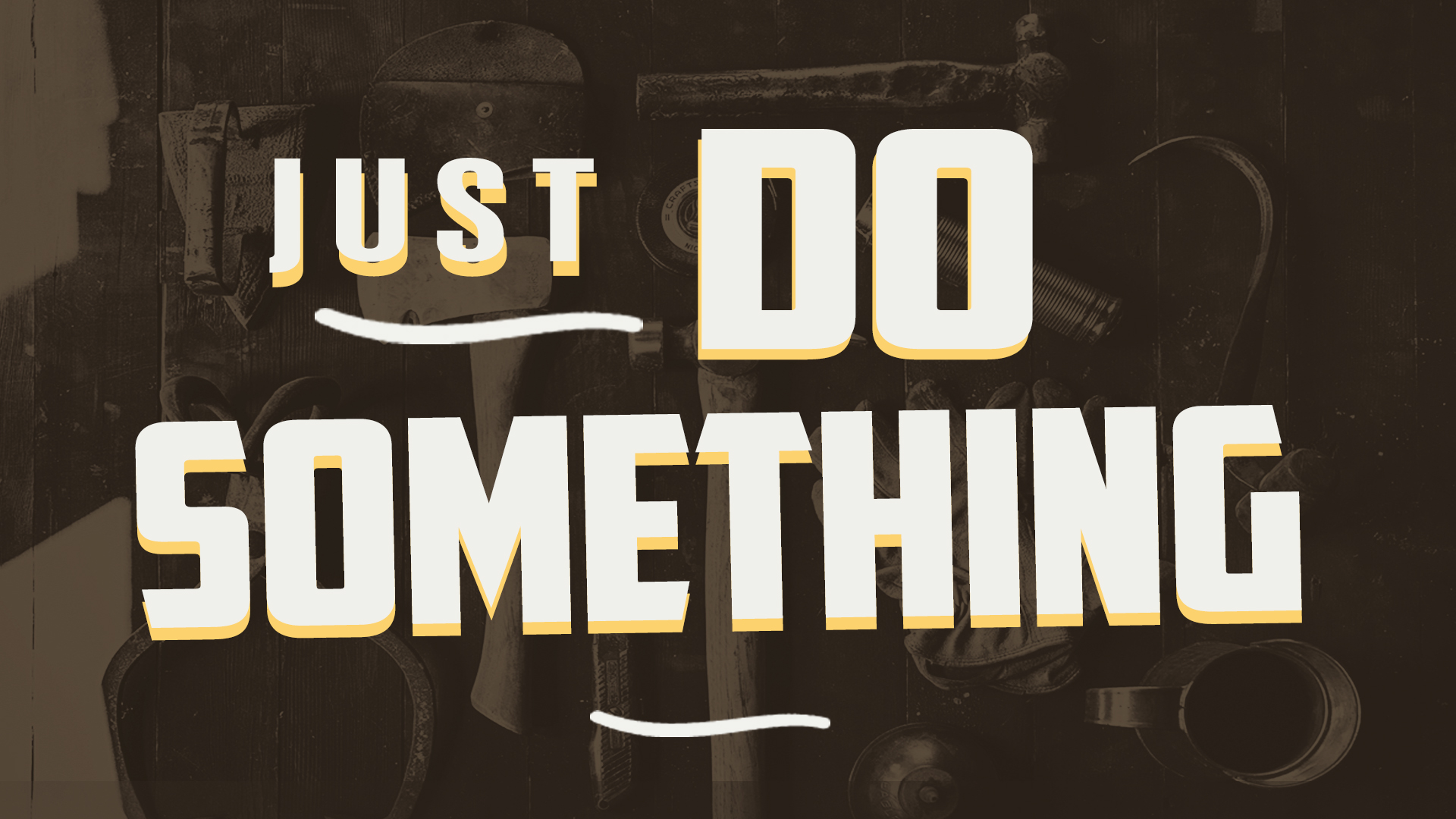 Just Do Something