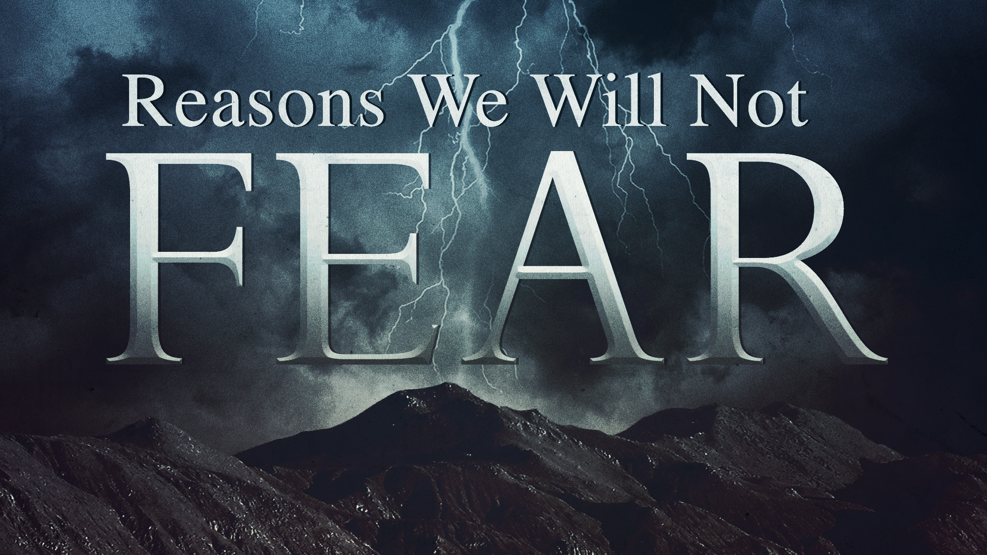Reasons We Will Not Fear