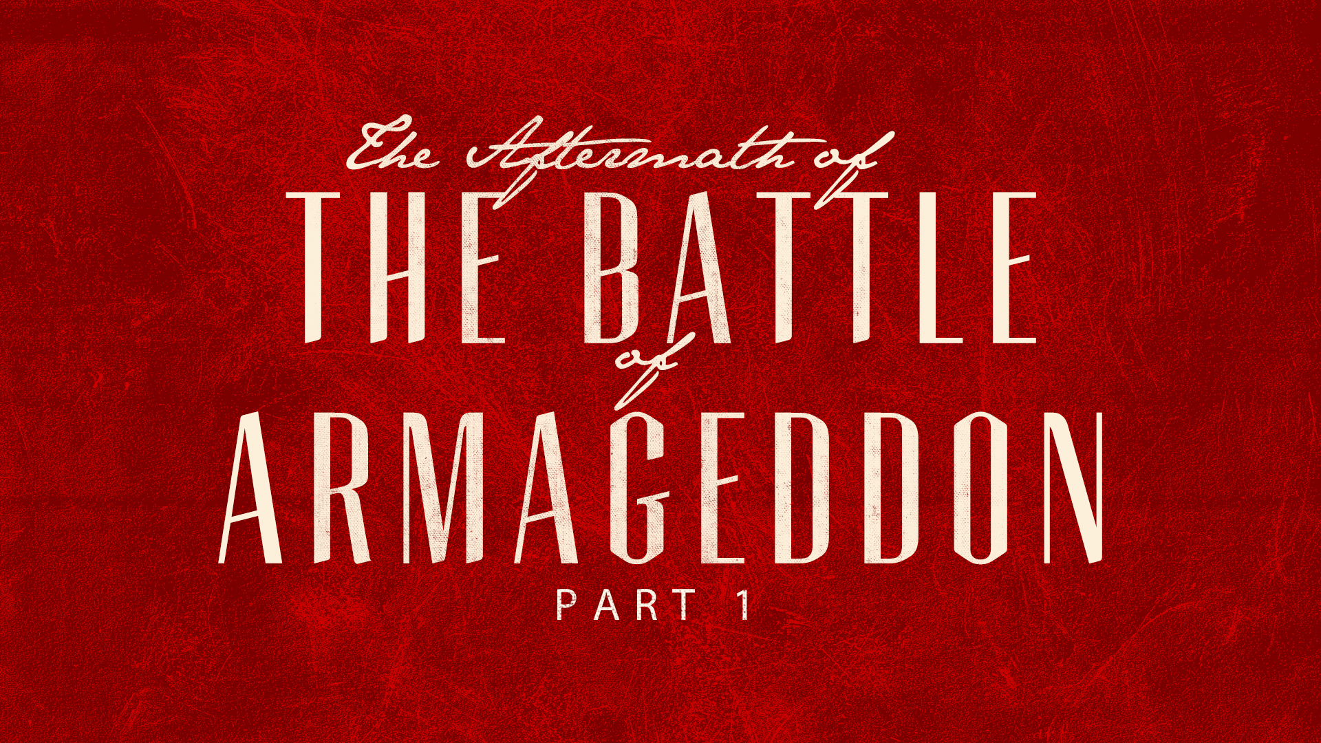 The Aftermath Of The Battle Of Armageddon Part 1