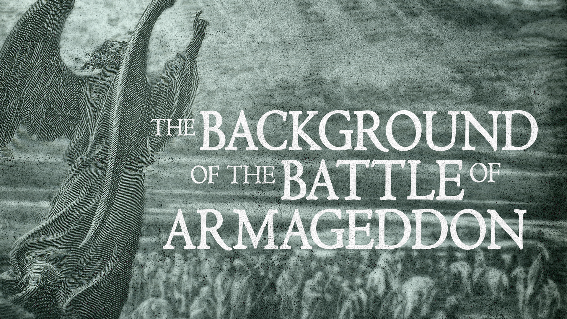 The Background Of The Battle Of Armageddon